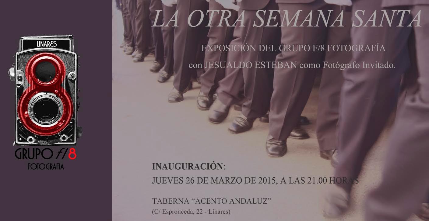 Exposición La otras Semana Santa grupo f8 Linares